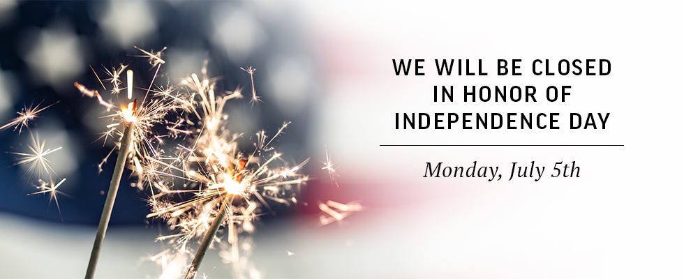 We will be closed on Independence Day.