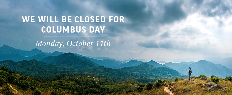 We will be closed on Columbus Day.